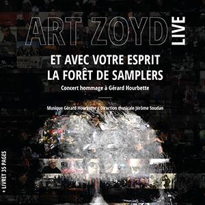 ART ZOYD LIVE / Et avec votre esprit, la forêt de samplers